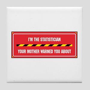 I'm the Statistician Tile Coaster