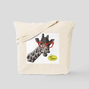 'SAY WHAT!?' Giraffe Tote Bag