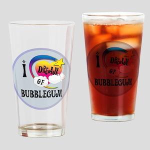 I Dream of Bubble Gum Drinking Glass
