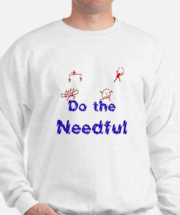 Do the Needful #6 Sweatshirt