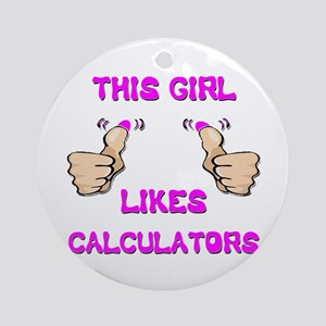 This Girl Likes Calculators Ornament (Round)