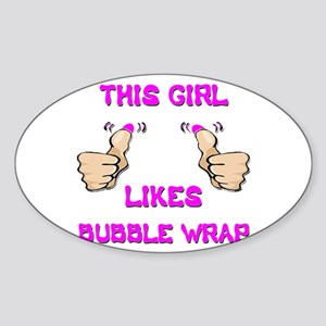 This Girl Likes Bubble Wrap Sticker (Oval)