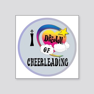 "I Dream of Cheerleading Square Sticker 3"" x 3"""