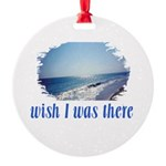 Beach/Ocean Wish I Was There Round Ornament