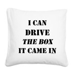 I can drive... Square Canvas Pillow