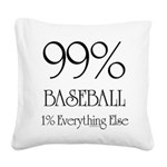 99% Baseball Square Canvas Pillow