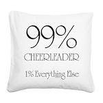 99% Cheerleader Square Canvas Pillow