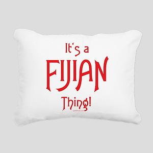 It's a Fijian Thing! Rectangular Canvas Pillow
