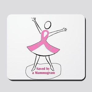 Saved by a Mammogram Mousepad