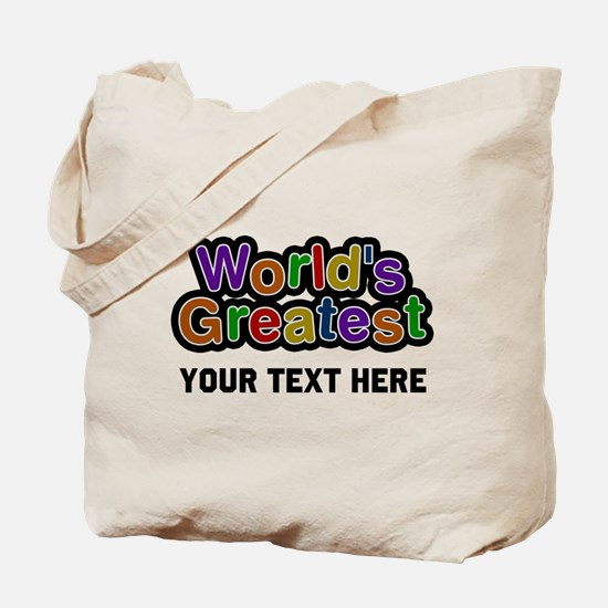 Worlds Greatest Customizable Tote Bag