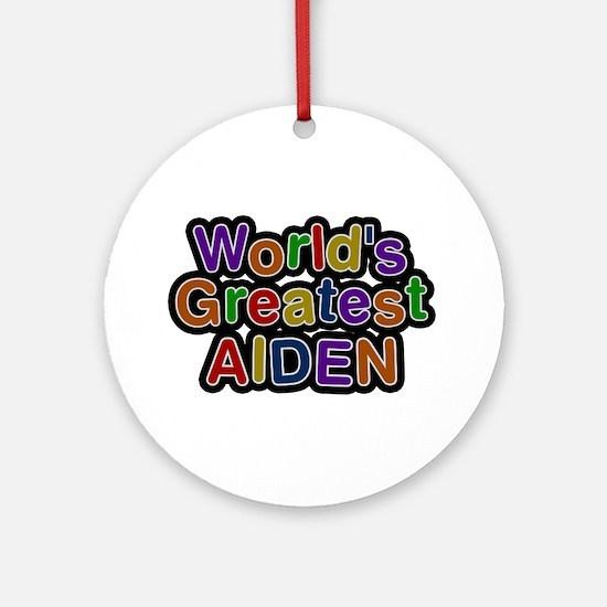 World's Greatest Aiden Round Ornament