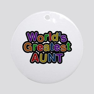 World's Greatest Aunt Round Ornament