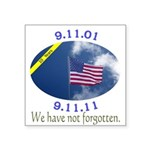 9-11 We Have Not Forgotten Square Sticker 3