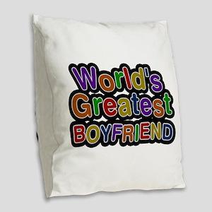 World's Greatest Boyfriend Burlap Throw Pillow