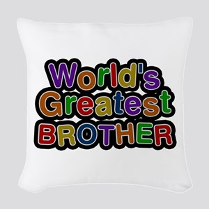 World's Greatest Brother Woven Throw Pillow