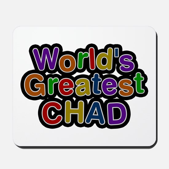 World's Greatest Chad Mousepad