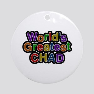World's Greatest Chad Round Ornament