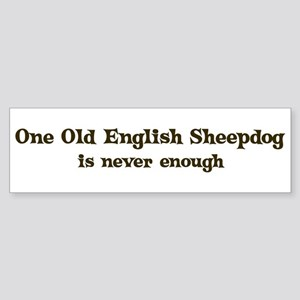 One Old English Sheepdog Bumper Sticker