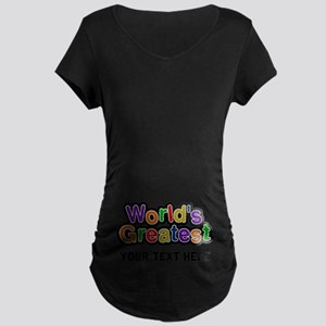 World's Greatest Custom Maternity Dark T-Shirt