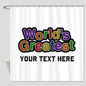 World's Greatest Custom Shower Curtain