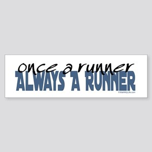 Once A Runner... Bumper Sticker