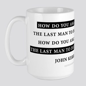 How do you.. John Kerry Quote Large Mug