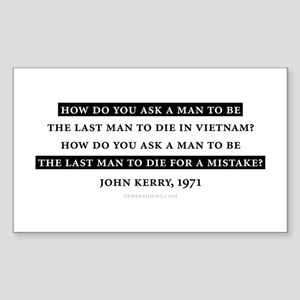 How do you.. John Kerry Quote Sticker (Rectangular