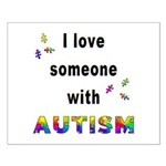 I Love Someone With Autism! Small Poster