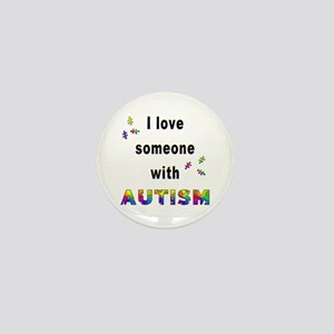 I Love Someone With Autism! Mini Button