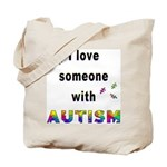 I Love Someone With Autism! (2-Sided) Tote Bag