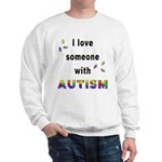 I Love Someone With Autism! Sweatshirt