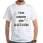 I Love Someone With Autism! White T-Shirt