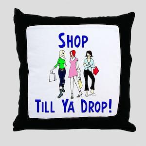 """""""Shop Till Ya Drop!"""" Throw Pillow"""