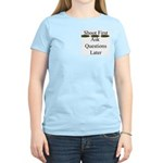 Shoot First Ask Questions Later Women's Pink T-Sh