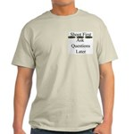 Shoot First Ask Questions Later Ash Grey T-Shirt