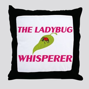 The Ladybug Whisperer Throw Pillow