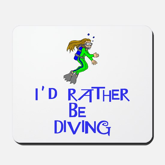 I'd rather be diving! Mousepad