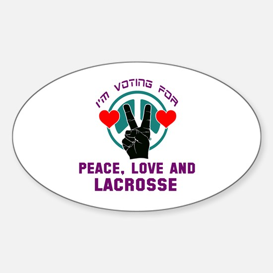 I am voting for Peace, Love and Lac Sticker (Oval)