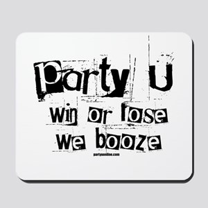 Party U - Win Or Lose... Mousepad