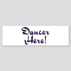 Dancer Here! Design #28 Bumper Sticker