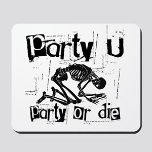 Party U - Party Or DIE! Mousepad