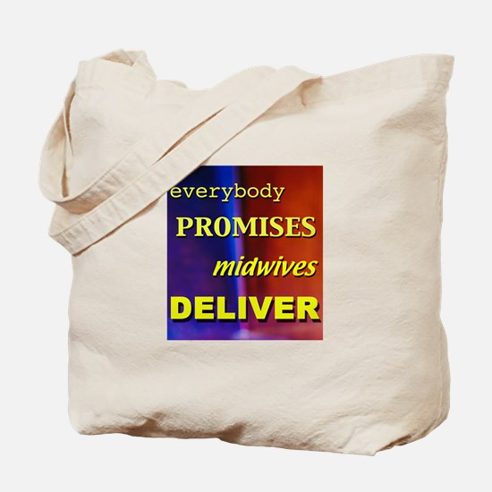 Everybody promises midwives deliver Tote Bag