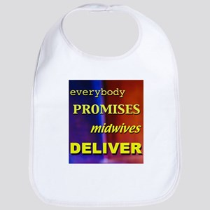 Everybody promises midwives deliver Bib