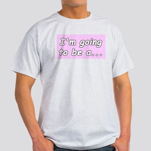 I'm going to be a big sister Ash Grey T-Shirt
