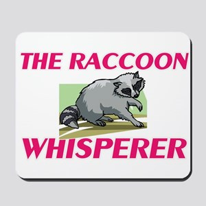 The Raccoon Whisperer Mousepad