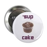 'sup cake pin that's 2.25 inches big