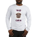 'sup cake long sleeve t-shirt