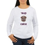 'sup cake women's long sleeve t-shirt
