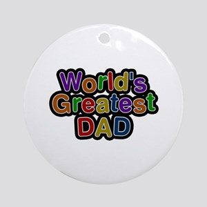 World's Greatest Dad Round Ornament