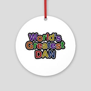 World's Greatest Dan Round Ornament